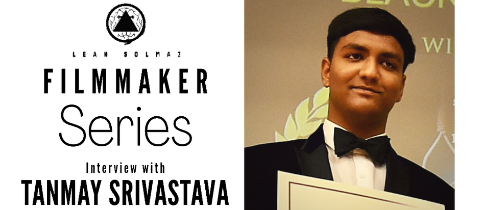 Filmmaker Series: Tanmay Srivastava