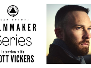 Filmmaker Series: Scott Vickers