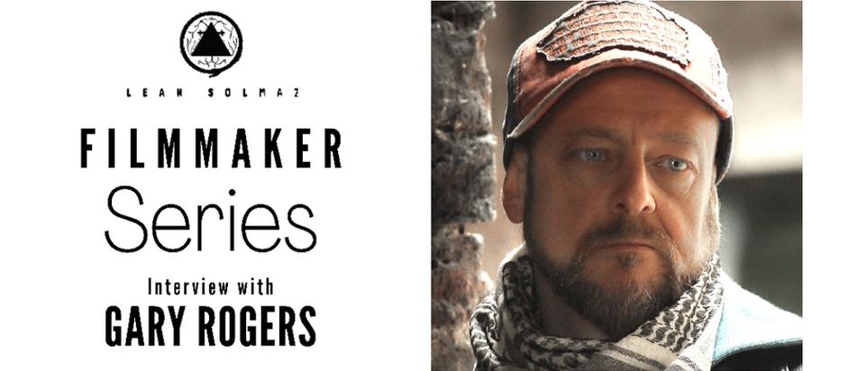 Filmmaker Series: Gary Rogers