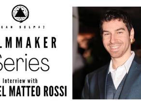 Filmmaker Series: Michael Matteo Rossi