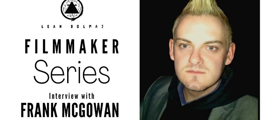 Filmmaker Series: Frank McGowan