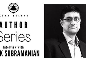 Author Series: Ashok Subramanian