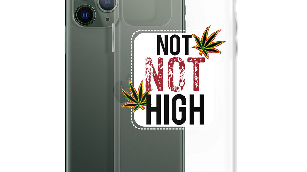 Not NOT High iPhone Case