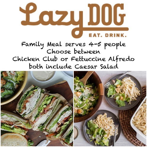 Lazy Dog Café Family Meal: A La Carte and/or Add On