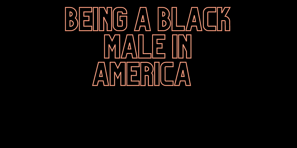 Being A Black Male In America