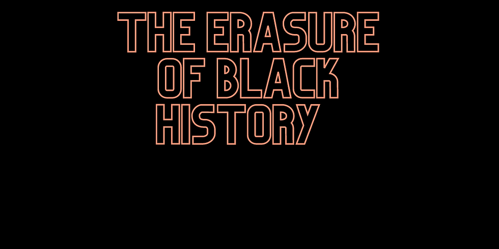 The Erasure Of Black History