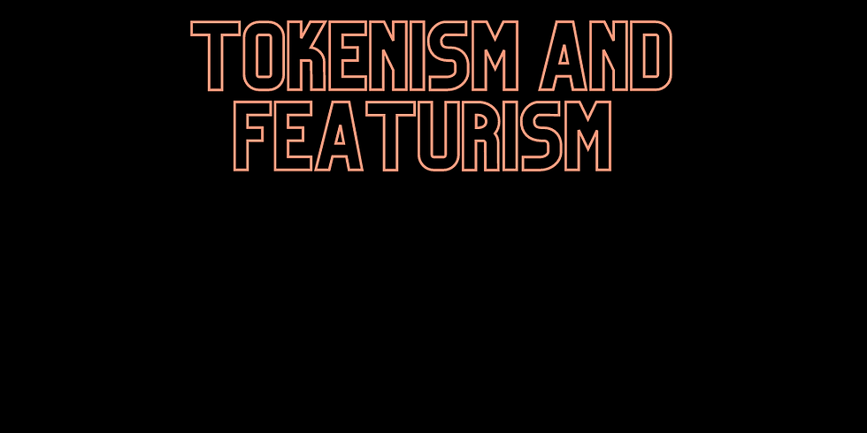 Tokenism and Featurism