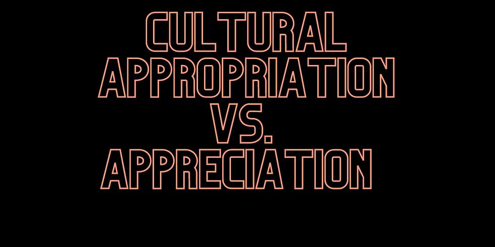 Cultural Appropriation Vs. Appreciation