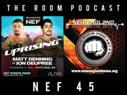 "The Room Podcast: Matt ""Ken Doll"" Denning discusses return to NEF against Deupree  at NEF 45"
