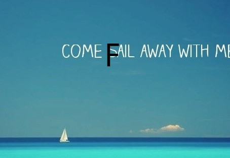 Come Fail With Me
