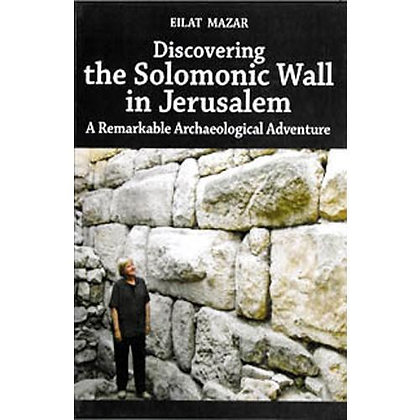 Discovering the Solomonic Wall in Jerusalem
