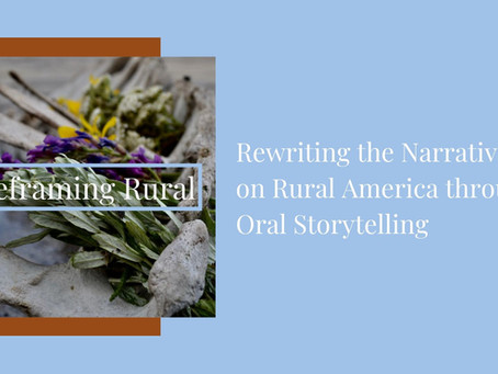 Rewriting the Narrative on Rural America through Oral Storytelling