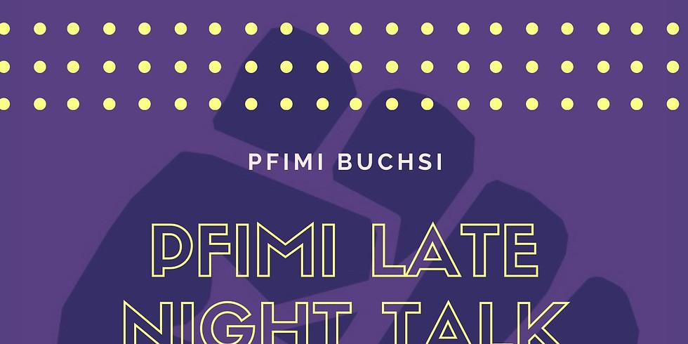 Pfimi Late Night