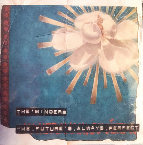 The Minders - The Future's Always Perfect: CD Only