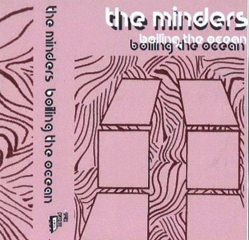 The Minders - Boiling the Ocean: Cassette Only