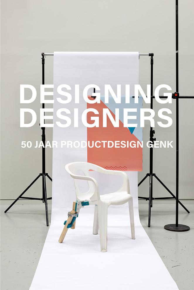 DESIGNING DESIGNERS: 50 jaar Productdesign Genk