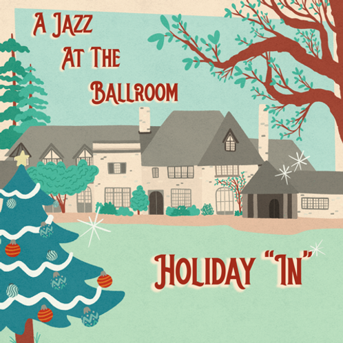 "Vinyl - A Jazz At The Ballroom Holiday ""In"""