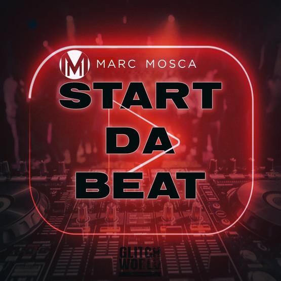 Marc Mosca - Start Da Beat (Original Mix)
