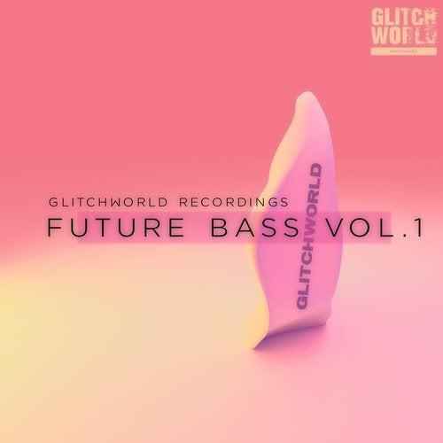 Glitchworld recordings: Future Bass vol.1