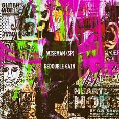 Wiseman SP - Redouble Gain (Original Mix)