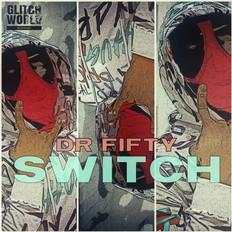 DR FIFTY - Switch (Original Mix)