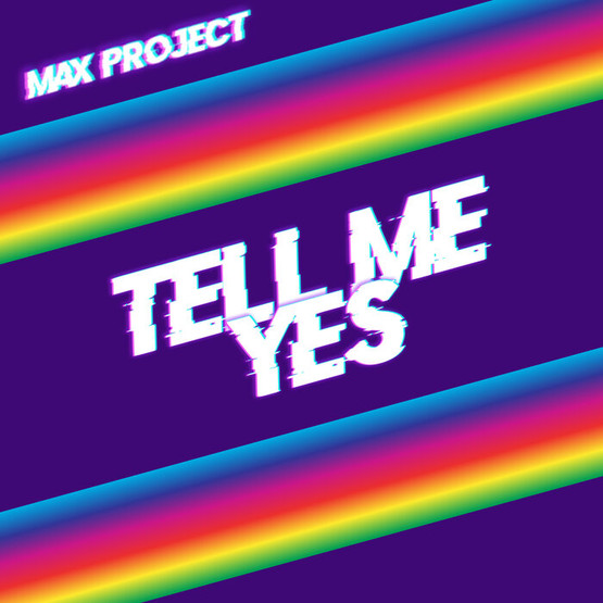 Max Project - Tell Me Yes (Original Mix)