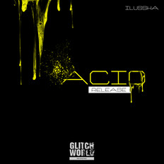Ilussha - Acid Release (Original Mix)