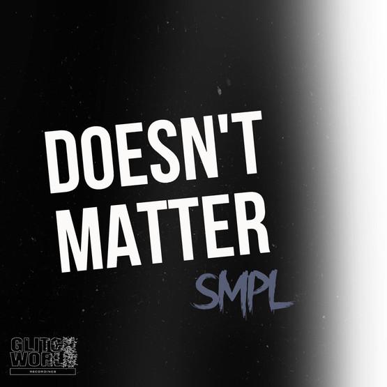 SMPL - Doesn't Matter (Original Mix)
