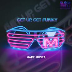 get up , get funMarc Mosca - Get Up, Get Funky (Original Mix)ky cover.jpg