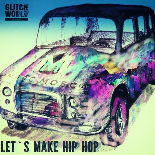 Marc Mosca - Let s Make Hip Hop (Original Mix)