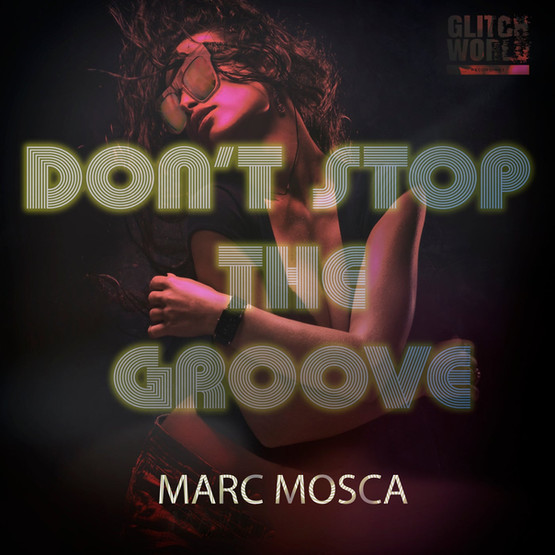 Marc Mosca - Don't Stop The Groove (Clubmix)
