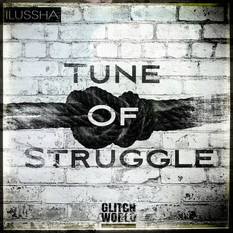 Ilussha - Tune Of Struggle (Original Mix)