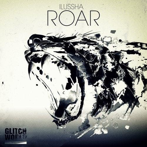 Ilussha - Roar (Original Mix)