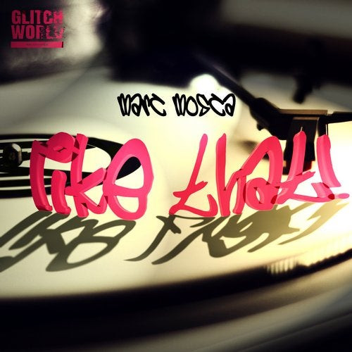 Marc Mosca - Like That! (original mix)