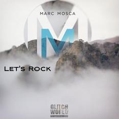 Marc Mosca - Let's Rock (Original Mix)