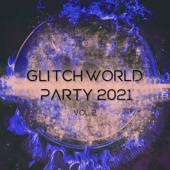 GLITCHWORLD PARTY VOL.2