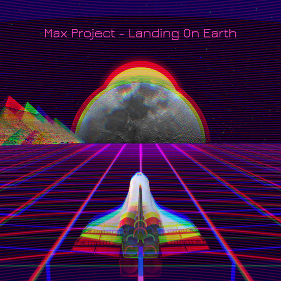 Max Project - Landing On Earth (Original mix)