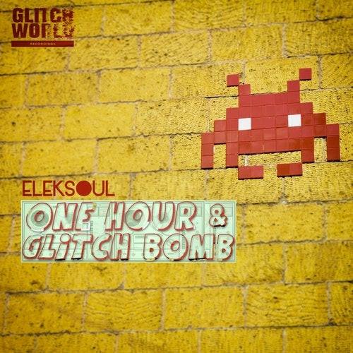 Eleksoul - One Hour & Glitch Bomb (original mix)