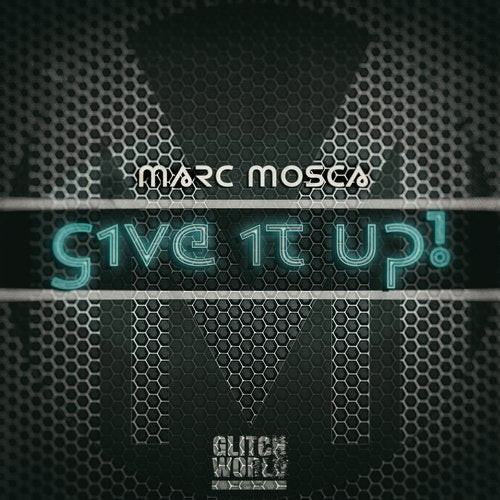 Marc Mosca - Give It Up! (Original Mix)