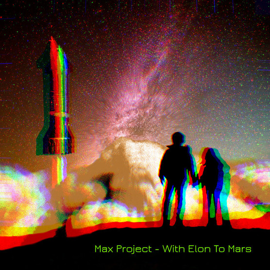 Max Project - With Elon To Mars (Original Mix)
