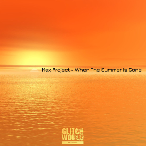 Max Project - When The Summer Is Gone (Original Mix)
