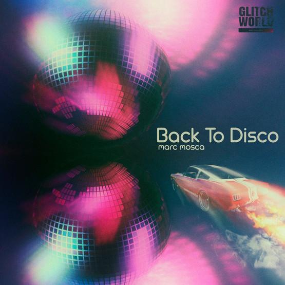 Marc Mosca - Back To Disco (Original Mix)