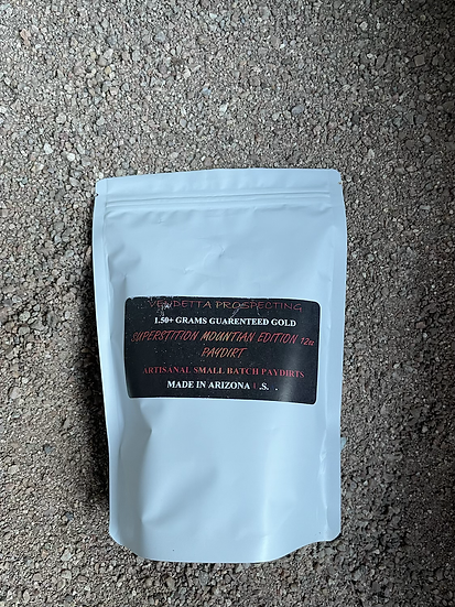 1.5+ Gram Gold Superstition Mountain Edition Paydirt 12oz Bag