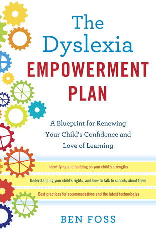 The Dyslexia Empowerment Plan, a book about Ben Foss' personal experience with Dyslexia and how the reader can learn from them too