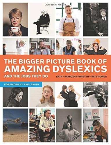 The Bigger Picture Book of Amazing Dyslexics and the Jobs They Do, a book about the challenges of dyslexia, and what a career with dyslexia could look like