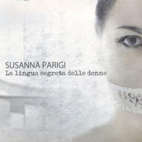 Susanna Parigi - La lingua segreta delle donne