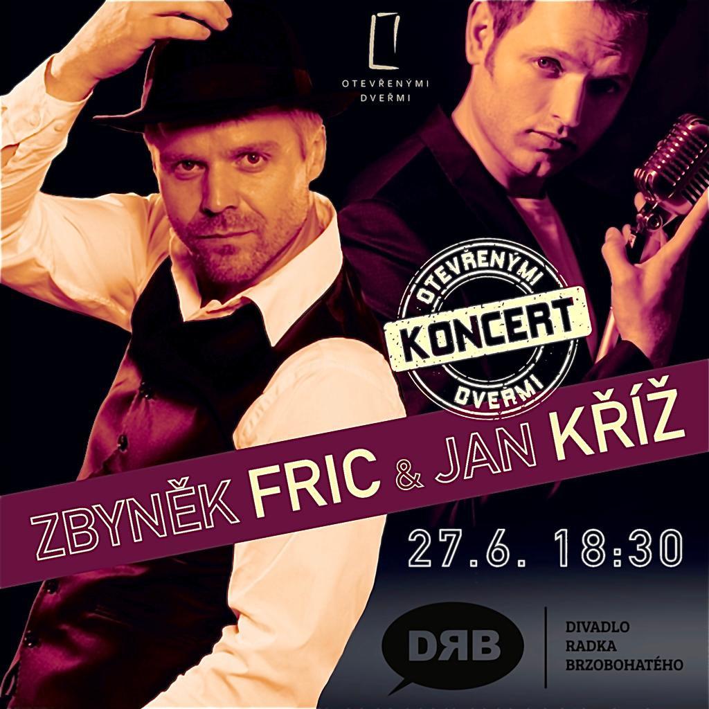 Zbyněk Fric & Jan Kříž Otevřenými dveřmi -Divadlo Radka Brzobohatého, Opletalova 919/5, 110 00 Praha 1