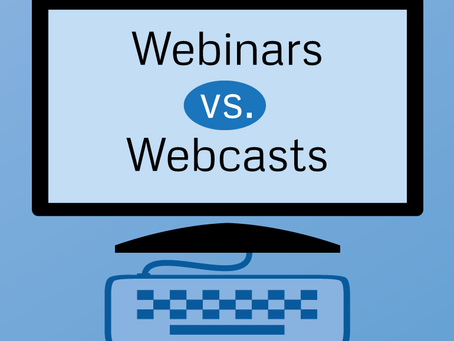 Webinar or Webcast: How do they differ and what's best for you?