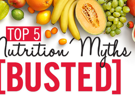 First Blog Post! Nutrition Myth Busting