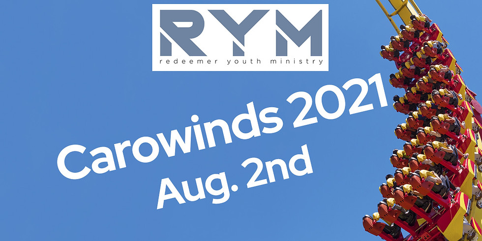 Carowinds 2021 - Youth Ministry Trip